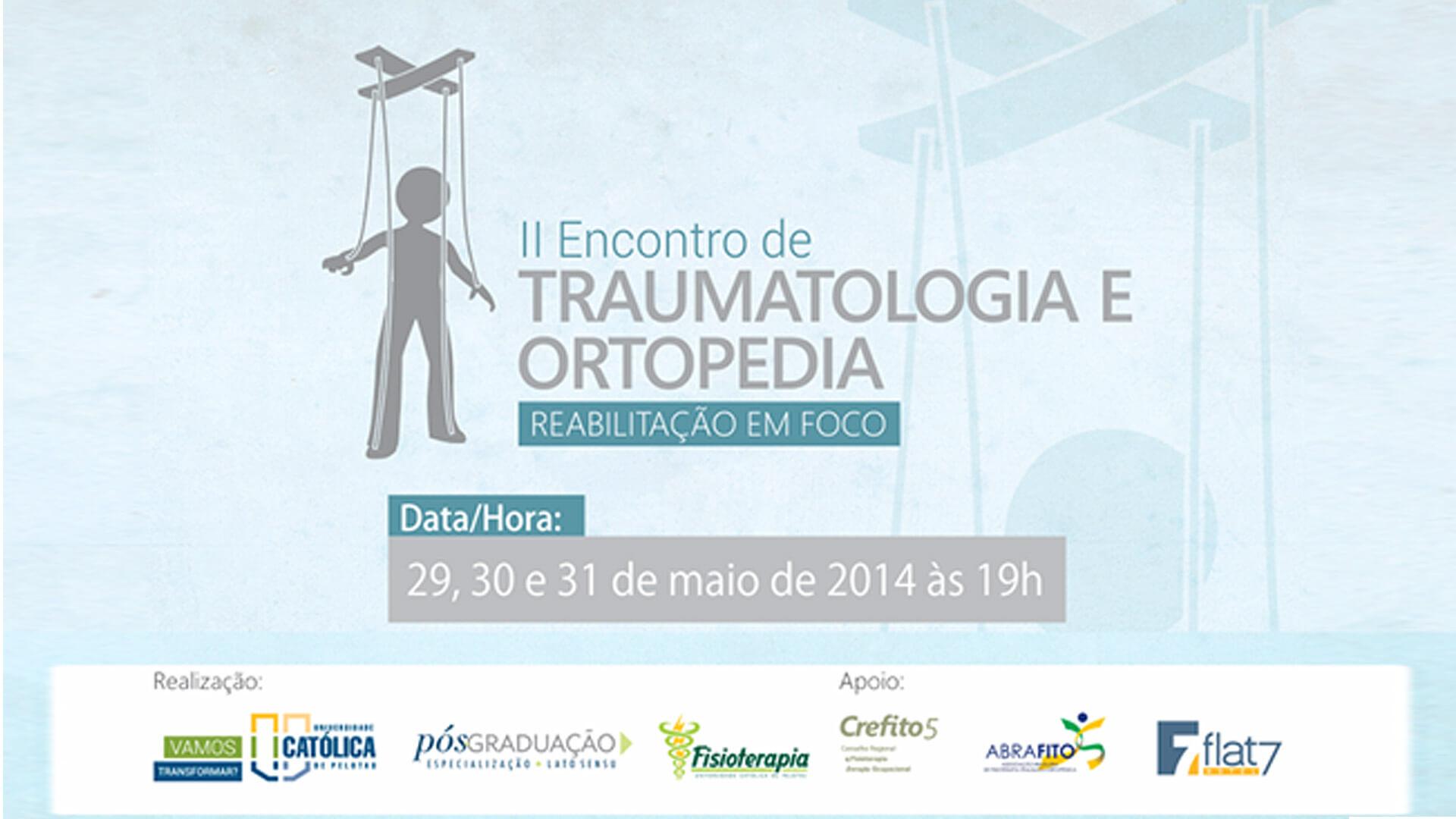 II ENCONTRO DE TRAUMATOLOGIA E ORTOPEDIA - REBILITAÇÃO EM FOCO (PELOTAS - RS)