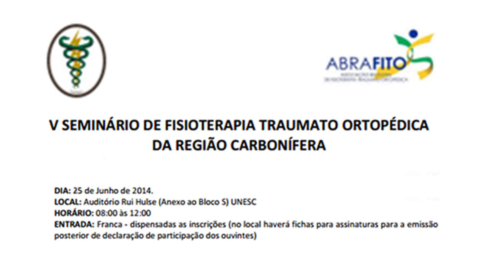 V SEMINÁRIO DE FISIOTERAPIA TRAUMATO-ORTOPÉDICA DA REGIÃO CARBONÍFERA (CRICÍUMA - SC)